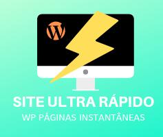 WP Páginas Instantâneas Funciona? Seu Site Ultra Rápido em Menos de 5 Minutos